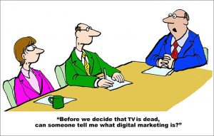 Before we decide that TV is dead, can someone tell me what digital marketing is?