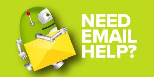 Robot with email icon Need Email Help?