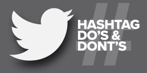 Twitter logo Hashtag Do's and Dont's